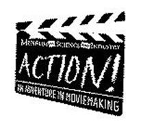 MUSEUM OF SCIENCE AND INDUSTRY ACTION! AN ADVENTURE IN MOVIEMAKING