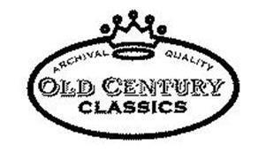 OLD CENTURY CLASSICS ARCHIVAL QUALITY