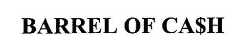BARREL OF CA$H