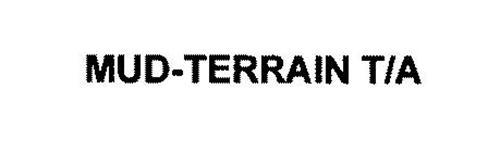 MUD-TERRAIN T/A