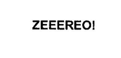 ZEEEREO!