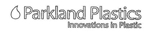 PARKLAND PLASTICS INNOVATIONS IN PLASTIC