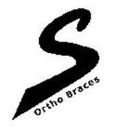 S ORTHO BRACES