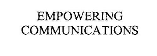 EMPOWERING COMMUNICATIONS