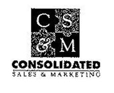 CS&M CONSOLIDATED SALES & MARKETING