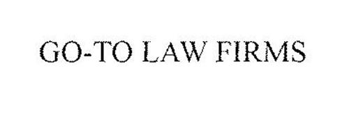 GO-TO LAW FIRMS