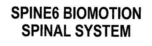 SPINE6 BIOMOTION SPINAL SYSTEM