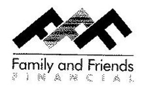 FFF FAMILY AND FRIENDS FINANCIAL