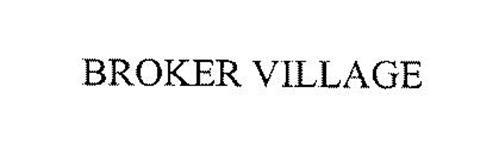 BROKER VILLAGE