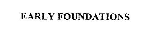 EARLY FOUNDATIONS