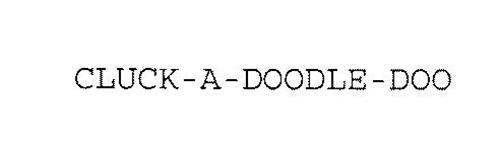 CLUCK-A-DOODLE-DOO