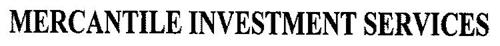 MERCANTILE INVESTMENT SERVICES