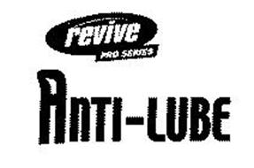 ANTI-LUBE REVIVE PRO SERIES