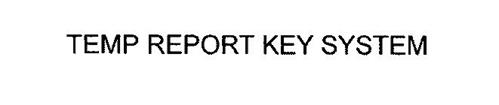 TEMP REPORT KEY SYSTEM