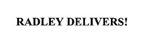 RADLEY DELIVERS!