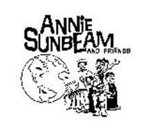 ANNIE SUNBEAM AND FRIENDS