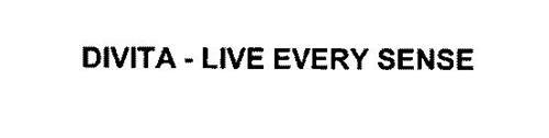 DIVITA - LIVE EVERY SENSE
