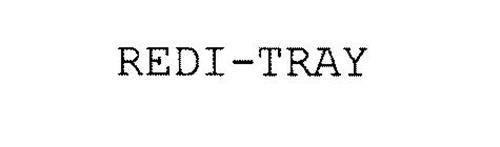 REDI-TRAY