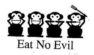 EAT NO EVIL