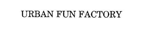URBAN FUN FACTORY