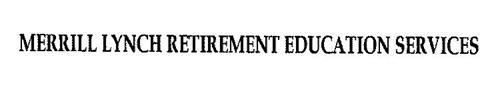 MERRILL LYNCH RETIREMENT EDUCATION SERVICES