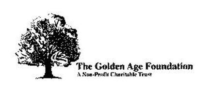 THE GOLDEN AGE FOUNDATION A NON-PROFIT CHARITABLE TRUST