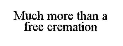 MUCH MORE THAN A FREE CREMATION
