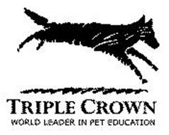 TRIPLE CROWN WORLD LEADER IN PET EDUCATION
