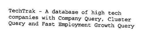 TECHTRAK - A DATABASE OF HIGH TECH COMPANIES WITH COMPANY QUERY, CLUSTER QUERY AND FAST EMPLOYMENT GROWTH QUERY