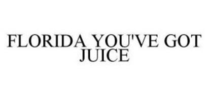 FLORIDA YOU'VE GOT JUICE