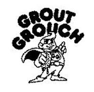 GROUT GROUCH GG