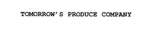 TOMORROW'S PRODUCE COMPANY