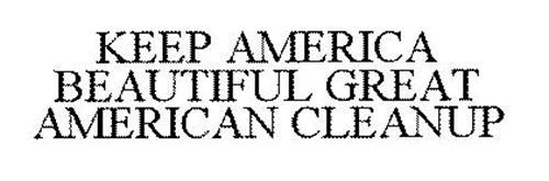 KEEP AMERICA BEAUTIFUL GREAT AMERICAN CLEANUP