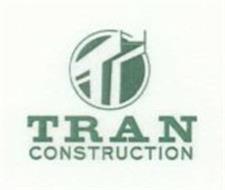 T TRAN CONSTRUCTION