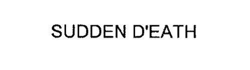 SUDDEN D'EATH