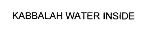 KABBALAH WATER INSIDE