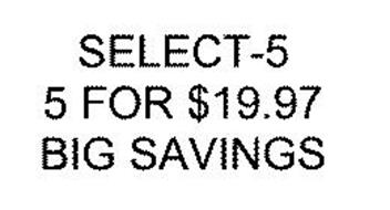 SELECT-5 5 FOR $19.97 BIG SAVINGS