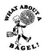 WHAT ABOUT A BAGEL?