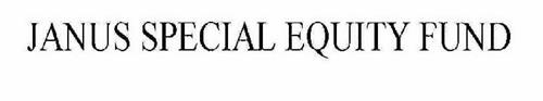 JANUS SPECIAL EQUITY FUND.