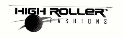 HIGH ROLLER FASHIONS
