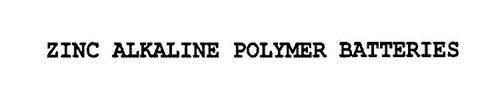 ZINC ALKALINE POLYMER BATTERIES