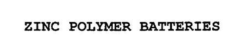 ZINC POLYMER BATTERIES