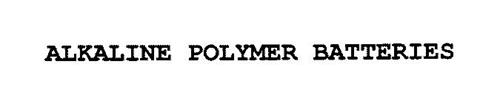 ALKALINE POLYMER BATTERIES
