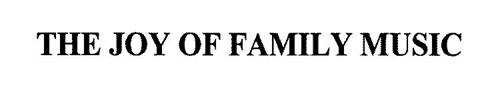 THE JOY OF FAMILY MUSIC