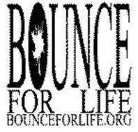 BOUNCE FOR LIFE BOUNCEFORLIFE.ORG