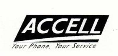 ACCELL YOUR PHONE YOUR SERVICE