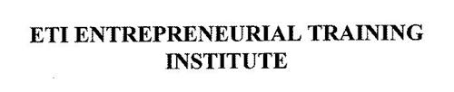 ETI ENTREPRENEURIAL TRAINING INSTITUTE