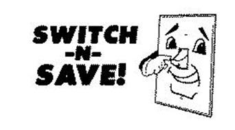 SWITCH -N- SAVE