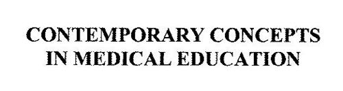 CONTEMPORARY CONCEPTS IN MEDICAL EDUCATION