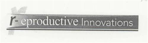 R - EPRODUCTIVE INNOVATIONS
